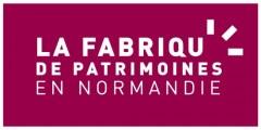 La Fabrique de patrimoines en Normandie